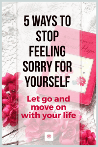 how to stop feeling sorry for yourself