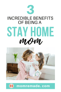 Mom holding a daughter. 3 Incredible Benefits of Being a Stay Home Mom
