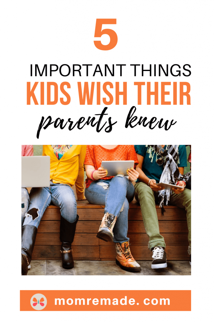 Teen legs showing. 5 Important Things Kids Wish Their Parents Knew