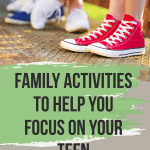 9 Awesome Activities to Help You Focus on Your Teen 3