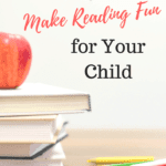30 Fun Reading Activities To Do With Your Child 2