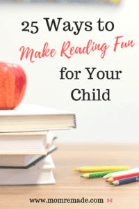 25 Ways to Make Reading Fun For Your Child pin with books, an apple, and pencils on a table.