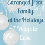 Accepting Family Estrangement: 7 Tips When Feeling Alone at the Holidays 3