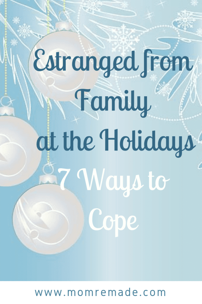 Estranged From the Holidays: 7 Ways to Cope