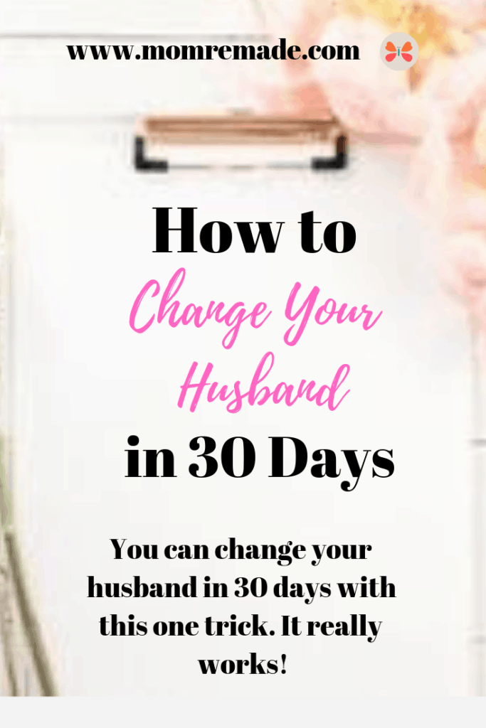 How to Change Your Husband in 30 Days