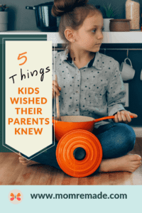 5 Things Kids Wished Their Parents Knew