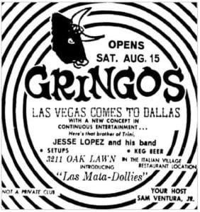 First nightclub in Texas called Gringo's.