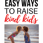 Teaching Kindness to Your Kids: 17 Ways to Love Others 2