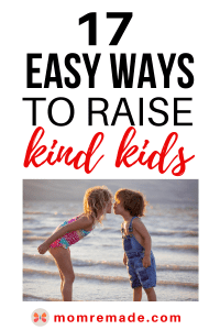 Two sisters kissing each other while standing on the beach. Text says 17 Easy Ways to Raise Kind Kids