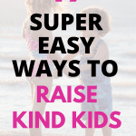How to Teach Kindness and Empathy to Your Kids In An Entitled World 1