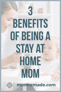 benefits of being a stay at home mom